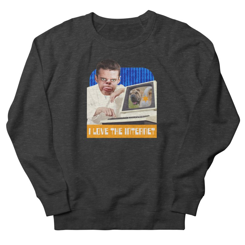 I Love the Internet Men's French Terry Sweatshirt by The Rake & Herald Online Clag Emporium