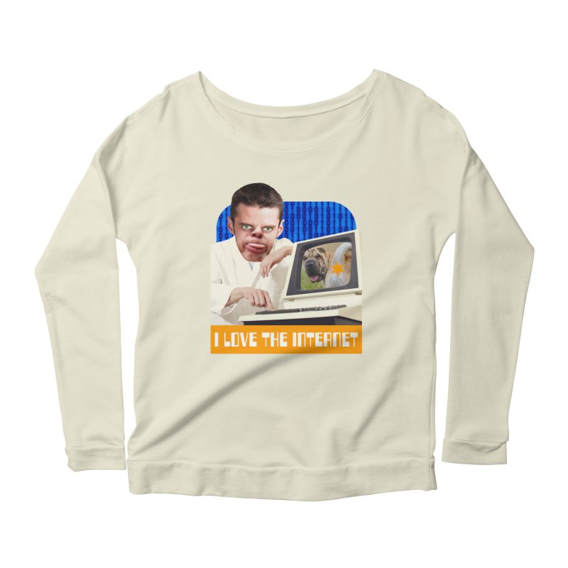 I Love the Internet Women's Longsleeve Scoopneck  by The Rake & Herald Online Clag Emporium