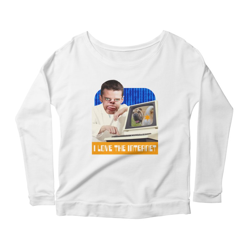 I Love the Internet Women's Scoop Neck Longsleeve T-Shirt by The Rake & Herald Online Clag Emporium