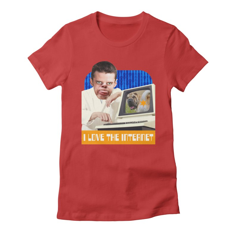 I Love the Internet Women's Fitted T-Shirt by The Rake & Herald Online Clag Emporium