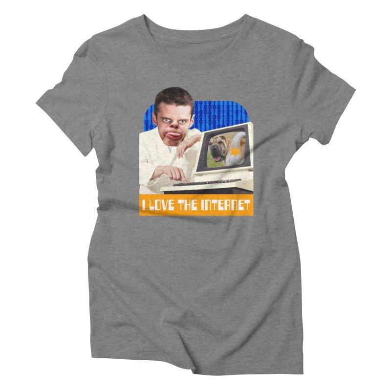 I Love the Internet Women's Triblend T-Shirt by The Rake & Herald Online Clag Emporium