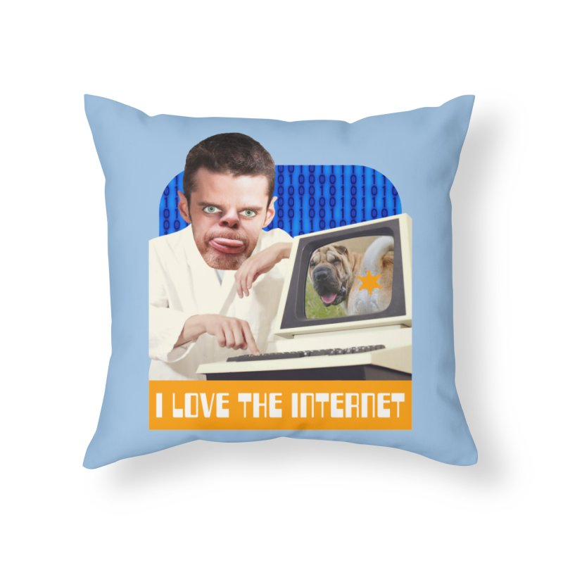 I Love the Internet Home Throw Pillow by The Rake & Herald Online Clag Emporium