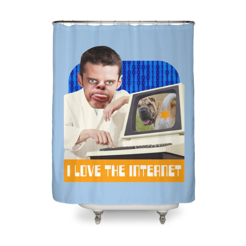 I Love the Internet Home Shower Curtain by The Rake & Herald Online Clag Emporium