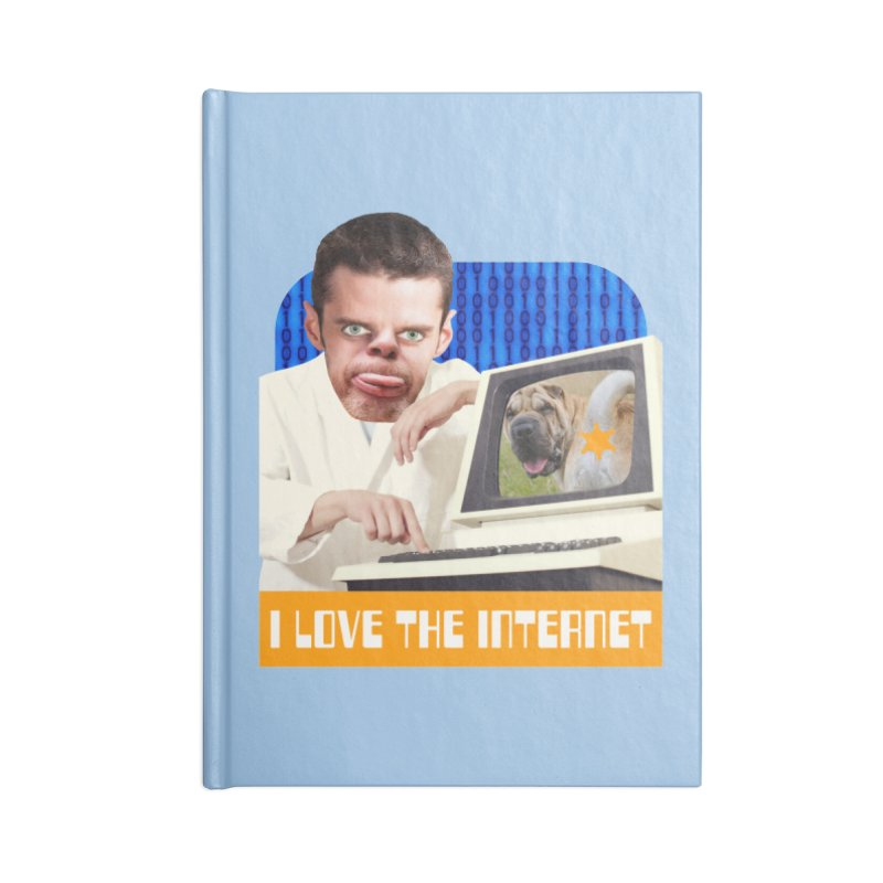 I Love the Internet Accessories Blank Journal Notebook by The Rake & Herald Online Clag Emporium