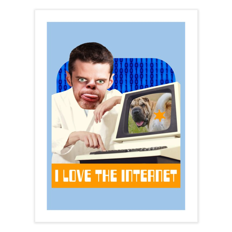 I Love the Internet Home Fine Art Print by The Rake & Herald Online Clag Emporium