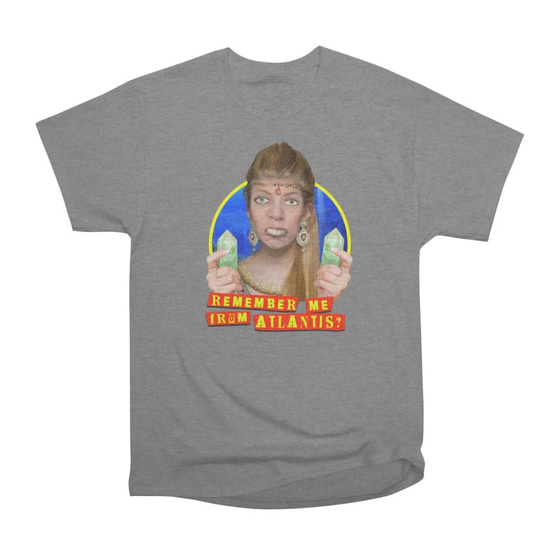 Remember Me From Atlantis? Men's Heavyweight T-Shirt by The Rake & Herald Online Clag Emporium