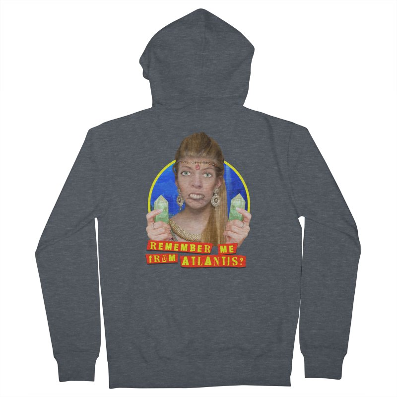 Remember Me From Atlantis? Women's French Terry Zip-Up Hoody by The Rake & Herald Online Clag Emporium