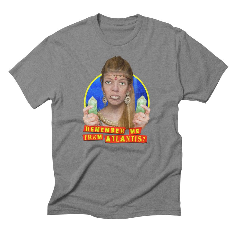 Remember Me From Atlantis? Men's Triblend T-shirt by The Rake & Herald Online Clag Emporium