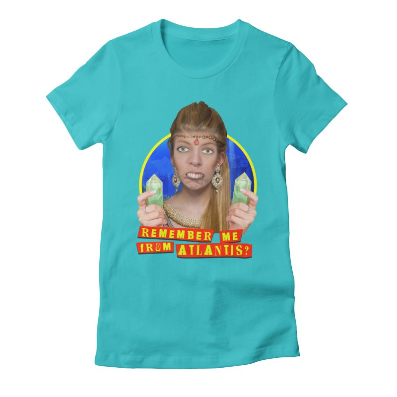 Remember Me From Atlantis? Women's Fitted T-Shirt by The Rake & Herald Online Clag Emporium