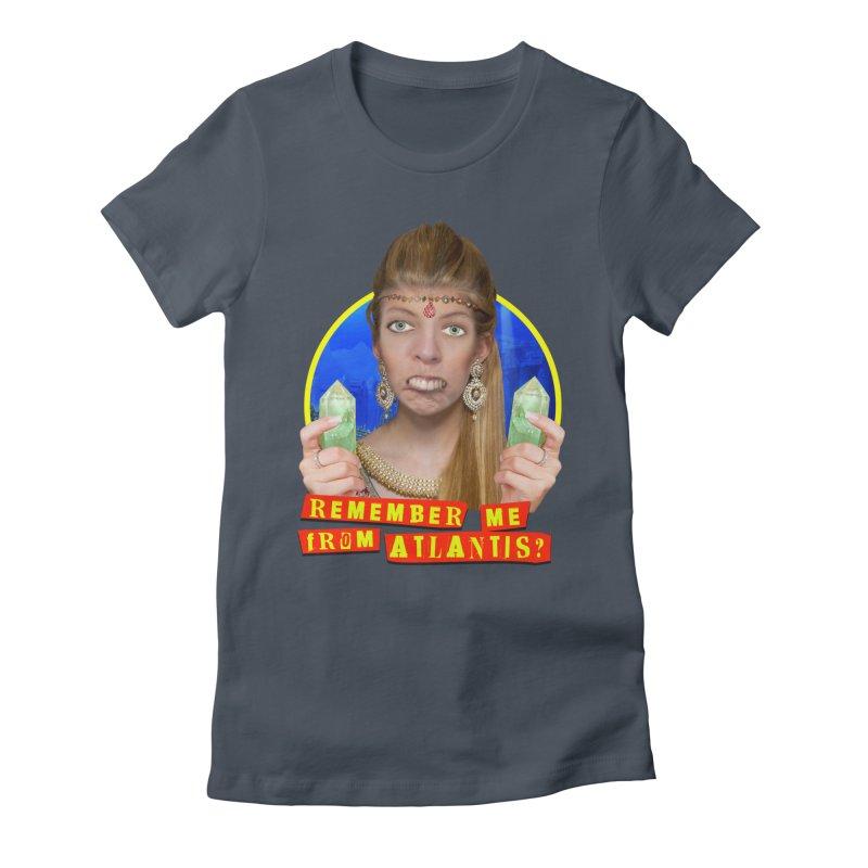 Remember Me From Atlantis? Women's T-Shirt by The Rake & Herald Online Clag Emporium