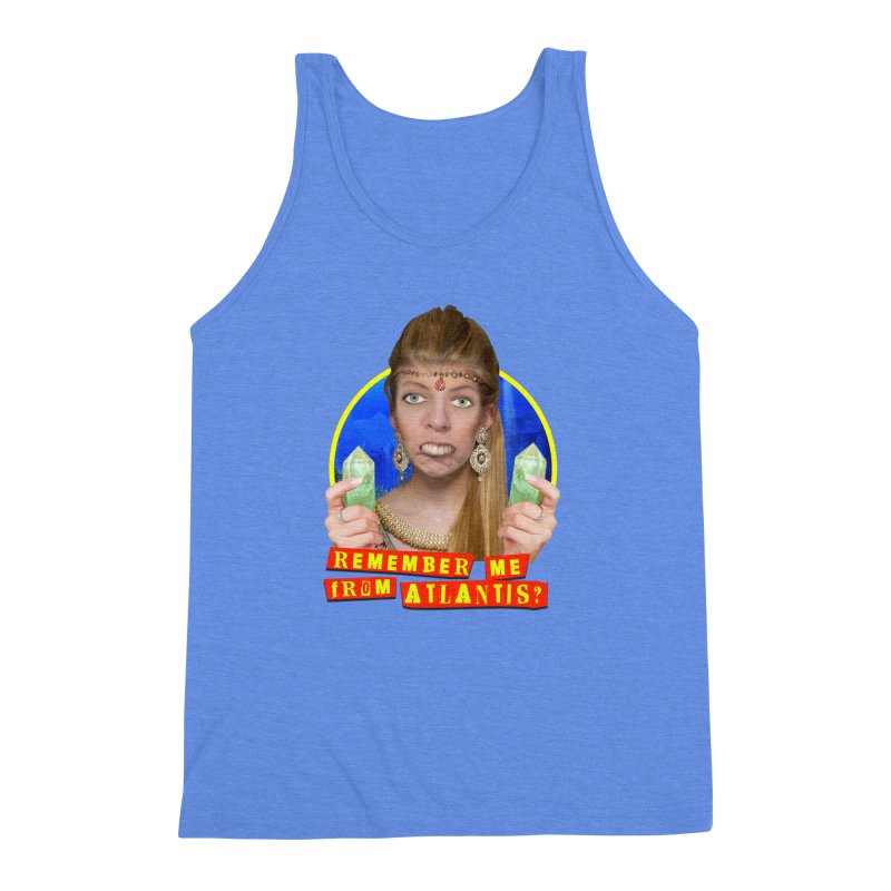 Remember Me From Atlantis? Men's Triblend Tank by The Rake & Herald Online Clag Emporium