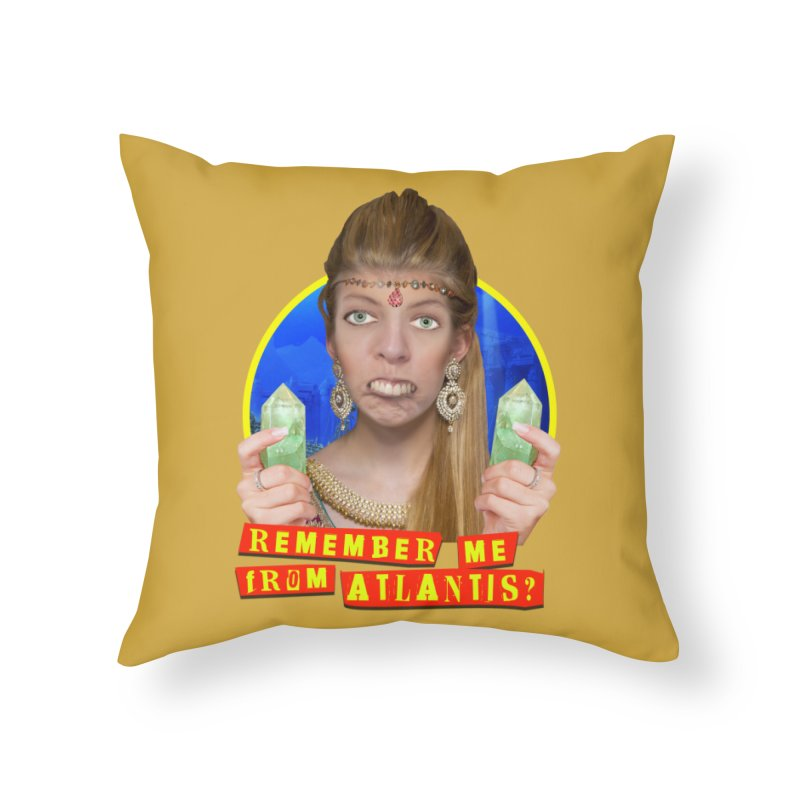 Remember Me From Atlantis? Home Throw Pillow by The Rake & Herald Online Clag Emporium