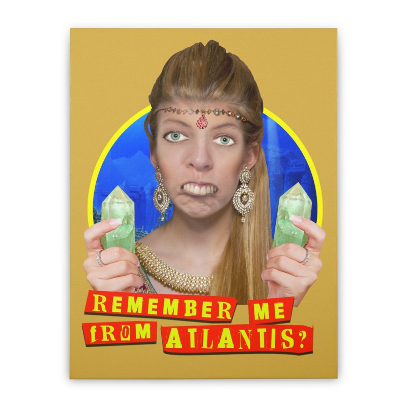 Remember Me From Atlantis? Home Stretched Canvas by The Rake & Herald Online Clag Emporium