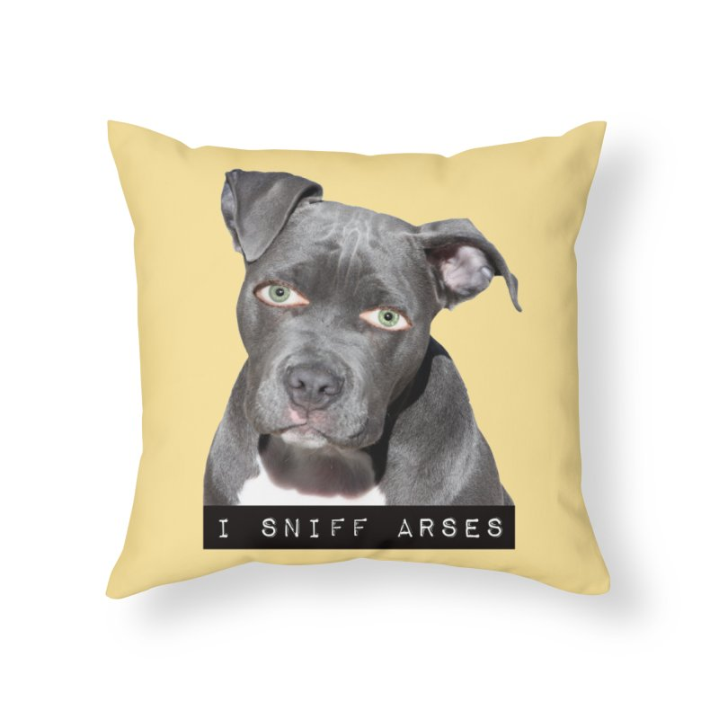 I Sniff Arses Home Throw Pillow by The Rake & Herald Online Clag Emporium