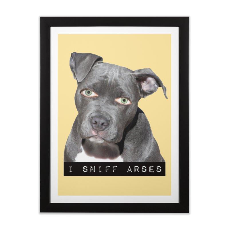 I Sniff Arses Home Framed Fine Art Print by The Rake & Herald Online Clag Emporium