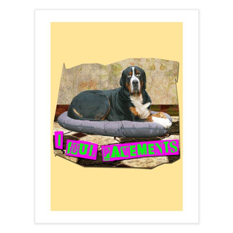 I Foul Pavements Home Fine Art Print by The Rake & Herald Online Clag Emporium