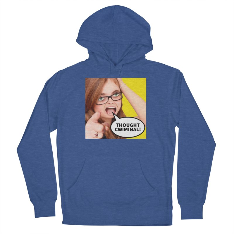 Thought Cwiminal Women's French Terry Pullover Hoody by The Rake & Herald Online Clag Emporium