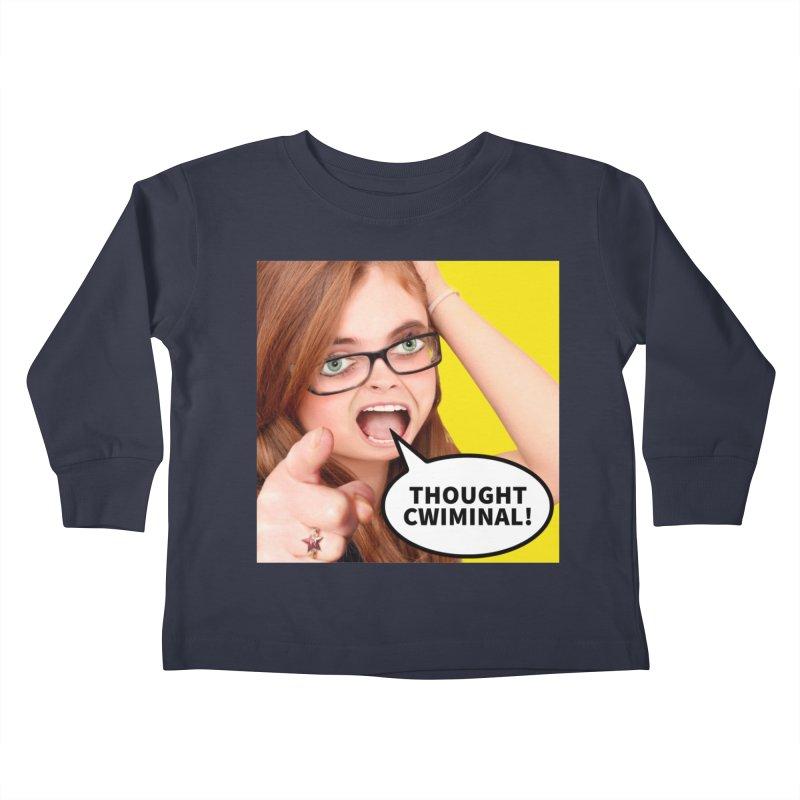 Thought Cwiminal Kids Toddler Longsleeve T-Shirt by The Rake & Herald Online Clag Emporium