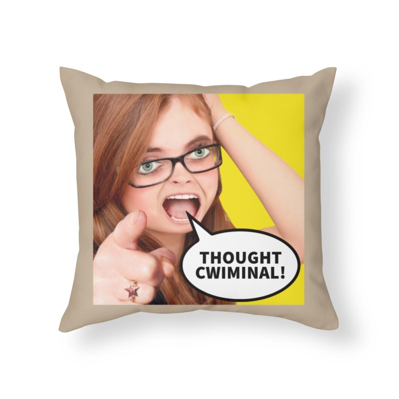 Thought Cwiminal Home Throw Pillow by The Rake & Herald Online Clag Emporium