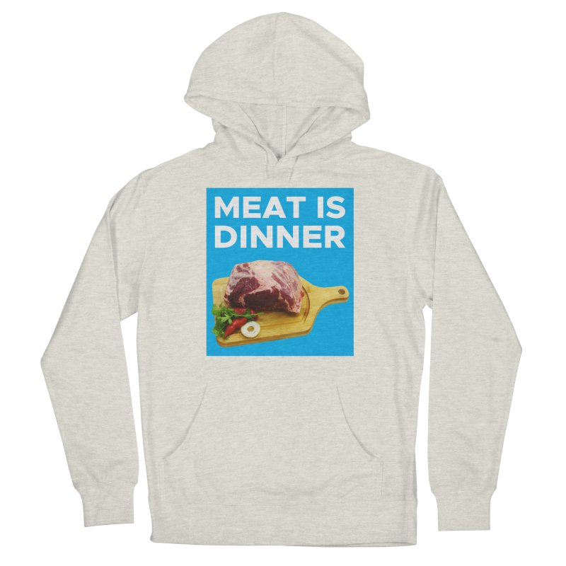 Meat Is Dinner Women's Pullover Hoody by The Rake & Herald Online Clag Emporium