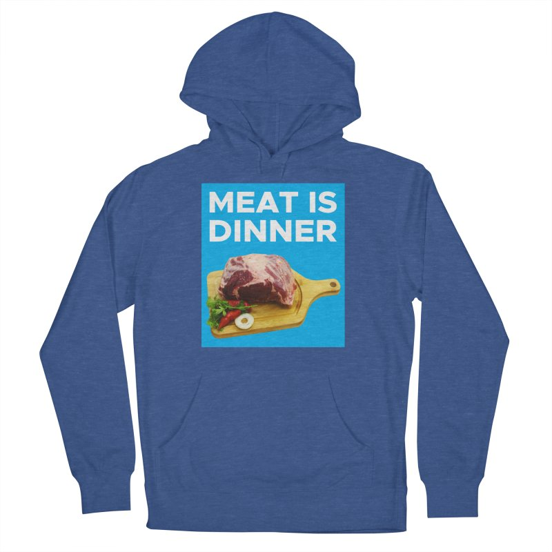 Meat Is Dinner Women's French Terry Pullover Hoody by The Rake & Herald Online Clag Emporium