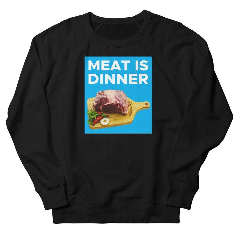 Meat Is Dinner Women's Sweatshirt by The Rake & Herald Online Clag Emporium