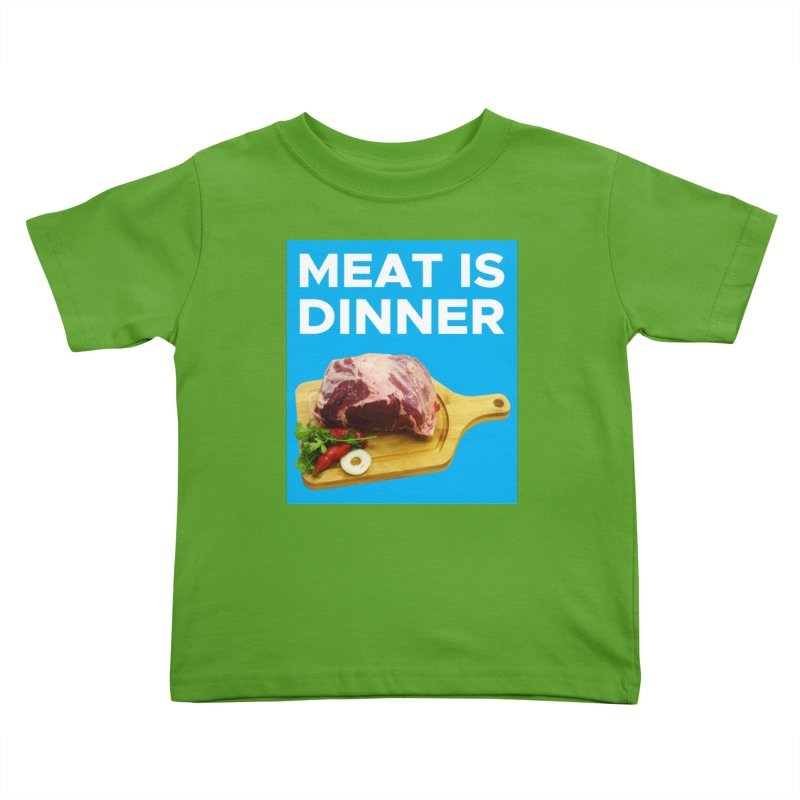 Meat Is Dinner Kids Toddler T-Shirt by The Rake & Herald Online Clag Emporium