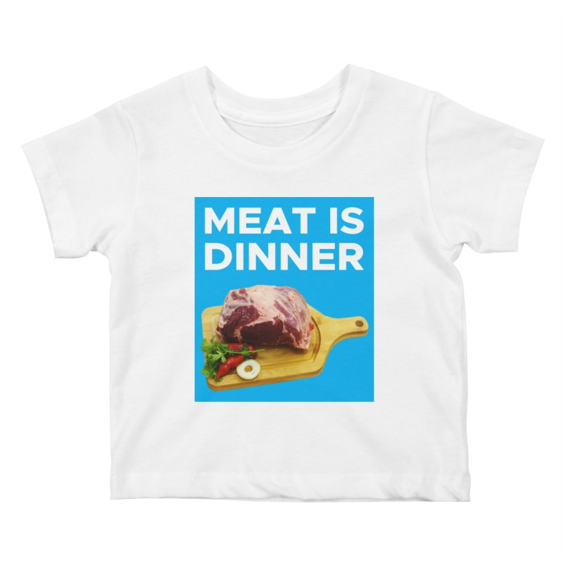 Meat Is Dinner Kids Baby T-Shirt by The Rake & Herald Online Clag Emporium