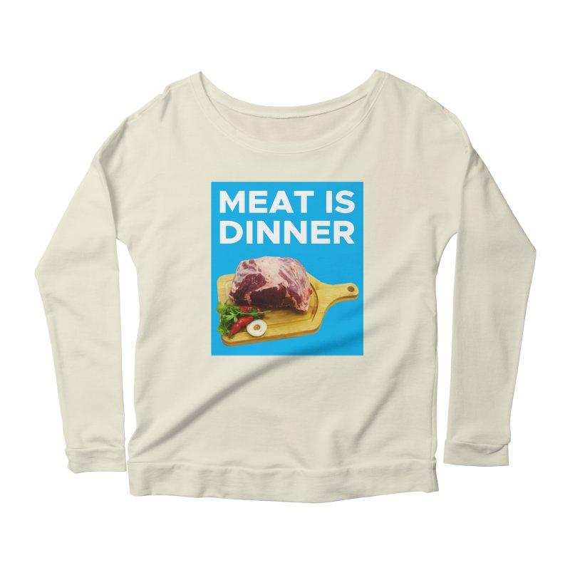 Meat Is Dinner Women's Scoop Neck Longsleeve T-Shirt by The Rake & Herald Online Clag Emporium