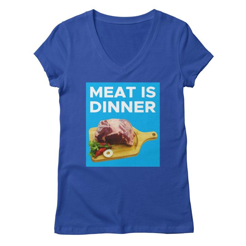 Meat Is Dinner Women's V-Neck by The Rake & Herald Online Clag Emporium