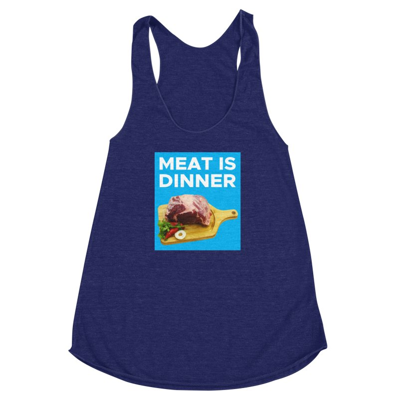 Meat Is Dinner Women's Racerback Triblend Tank by The Rake & Herald Online Clag Emporium