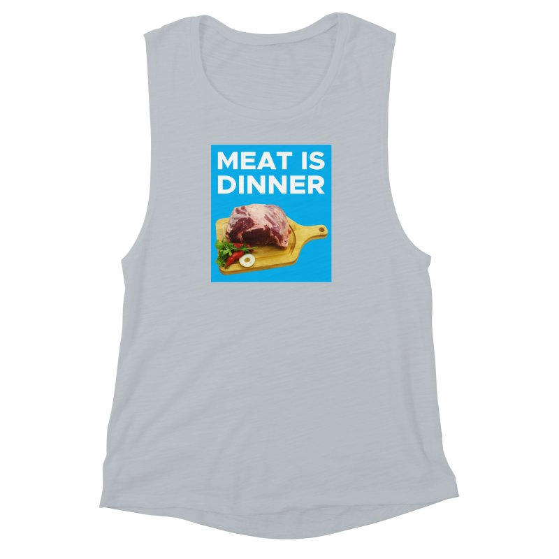 Meat Is Dinner Women's Muscle Tank by The Rake & Herald Online Clag Emporium