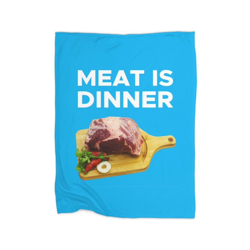 Meat Is Dinner Home Blanket by The Rake & Herald Online Clag Emporium