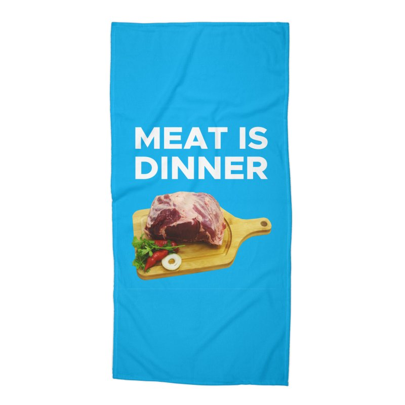 Meat Is Dinner Accessories Beach Towel by The Rake & Herald Online Clag Emporium