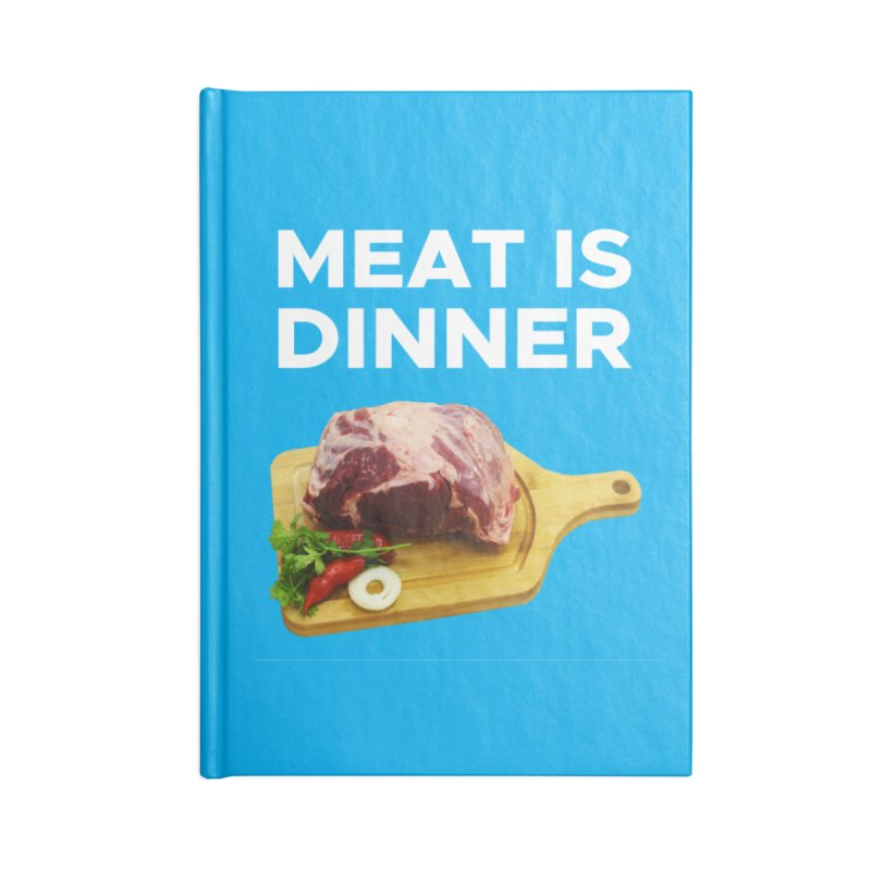 Meat Is Dinner Accessories Notebook by The Rake & Herald Online Clag Emporium
