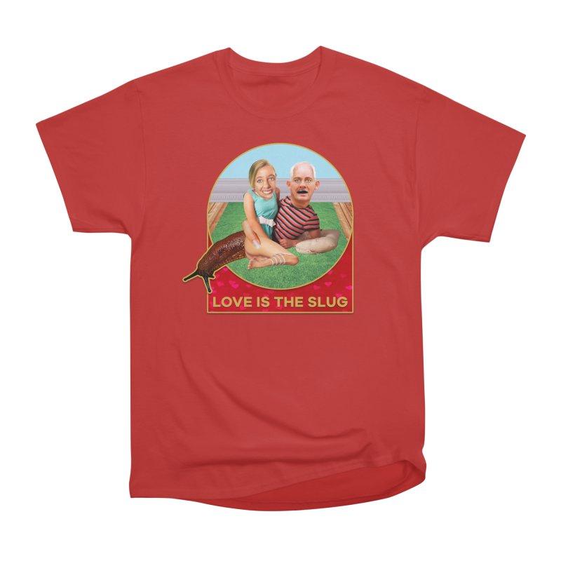 Love Is the Slug Women's Heavyweight Unisex T-Shirt by The Rake & Herald Online Clag Emporium