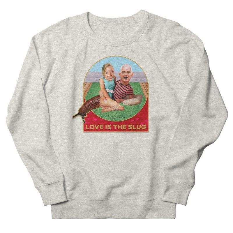 Love Is the Slug Women's French Terry Sweatshirt by The Rake & Herald Online Clag Emporium