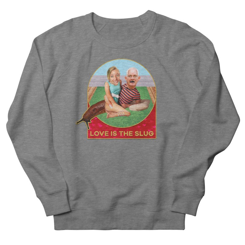 Love Is the Slug Men's Sweatshirt by The Rake & Herald Online Clag Emporium