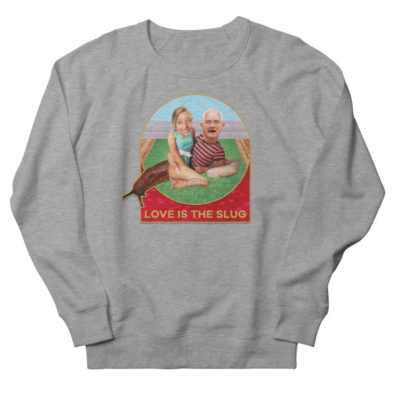 Love Is the Slug Men's French Terry Sweatshirt by The Rake & Herald Online Clag Emporium