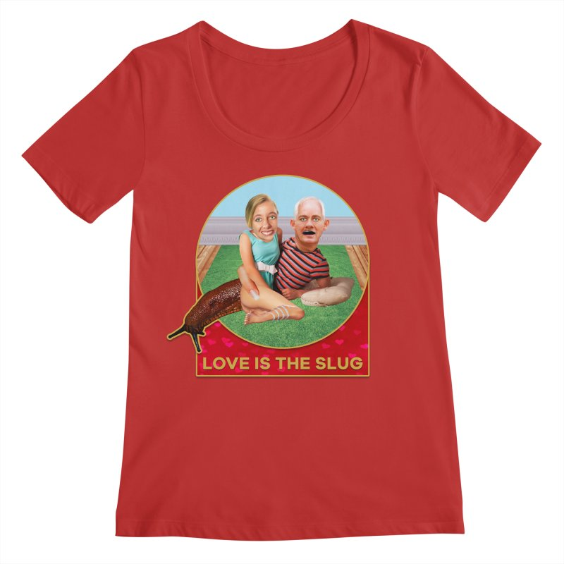Love Is the Slug Women's Regular Scoop Neck by The Rake & Herald Online Clag Emporium