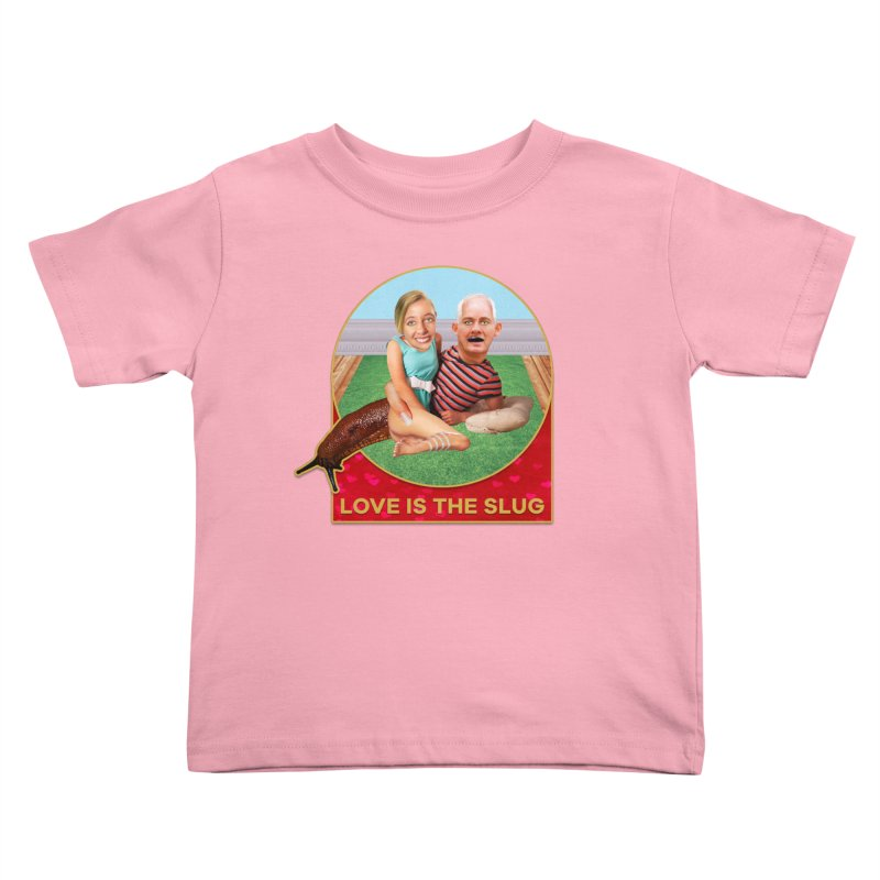 Love Is the Slug Kids Toddler T-Shirt by The Rake & Herald Online Clag Emporium