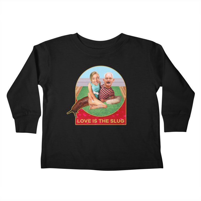 Love Is the Slug Kids Toddler Longsleeve T-Shirt by The Rake & Herald Online Clag Emporium