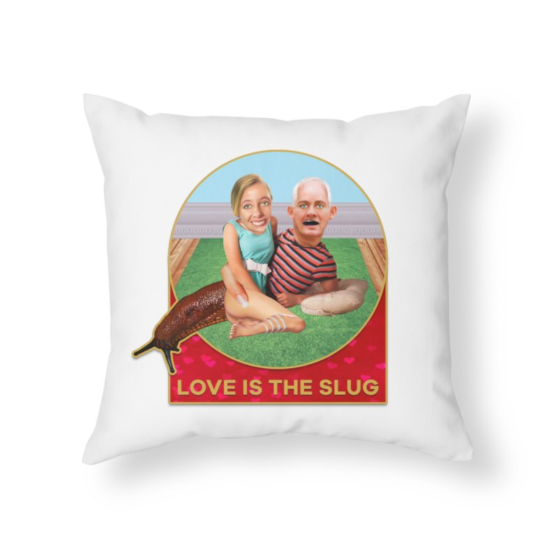 Love Is the Slug Home Throw Pillow by The Rake & Herald Online Clag Emporium