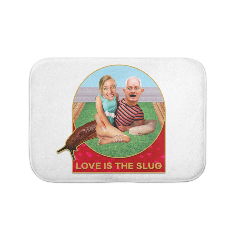 Love Is the Slug Home Bath Mat by The Rake & Herald Online Clag Emporium