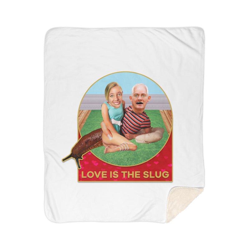 Love Is the Slug Home Sherpa Blanket Blanket by The Rake & Herald Online Clag Emporium