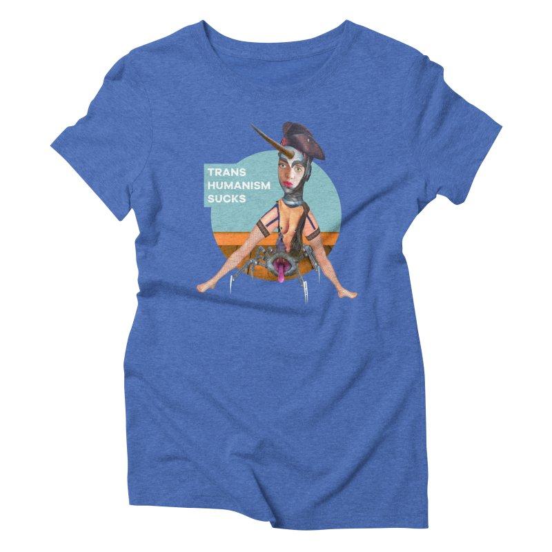 Transhumanism Sucks Women's Triblend T-Shirt by The Rake & Herald Online Clag Emporium