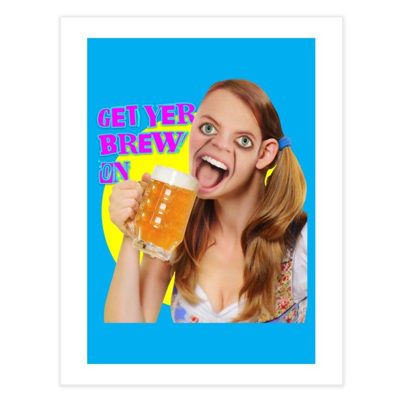 Get Yer Brew On Home Fine Art Print by The Rake & Herald Online Clag Emporium