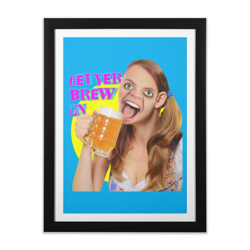 Get Yer Brew On Home Framed Fine Art Print by The Rake & Herald Online Clag Emporium