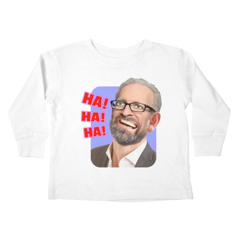 Ha! Ha! Ha! Kids Toddler Longsleeve T-Shirt by The Rake & Herald Online Clag Emporium