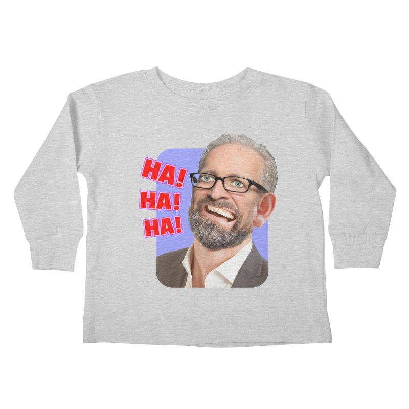 Ha! Ha! Ha! Kids Toddler Longsleeve T-Shirt by The Rake & Herald Online Clag Emporium